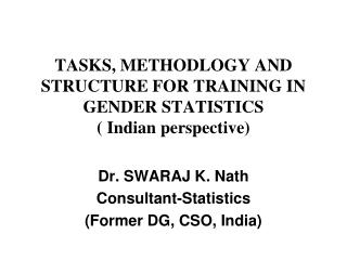 TASKS, METHODLOGY AND STRUCTURE FOR TRAINING IN GENDER STATISTICS  ( Indian perspective)