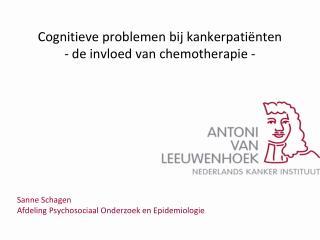 Cognitieve problemen bij kankerpatiënten - de invloed van chemotherapie -
