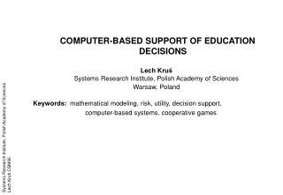 COMPUTER-BASED SUPPORT OF EDUCATION DECISIONS Lech Kru ś