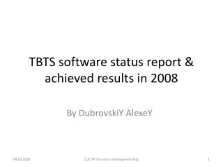 TBTS software status report & achieved results in 2008