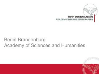 Berlin Brandenburg Academy of Sciences and Humanities