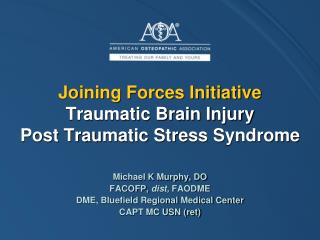 Joining Forces Initiative Traumatic Brain Injury Post Traumatic Stress Syndrome