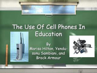 The Use Of Cell Phones In Education