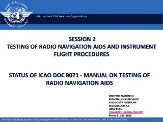 SESSION 2 TESTING OF RADIO NAVIGATION AIDS AND INSTRUMENT FLIGHT PROCEDURES