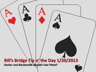 Bill's Bridge Tip o' the Day 1/20/2013