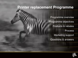 Printer replacement Programme