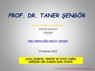 PROF. DR. TANER ŞENGÖR