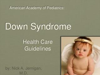 American Academy of Pediatrics:  Down Syndrome  Health Care  Guidelines