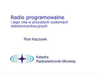 Radio programowalne i jego rola w przysz?ych systemach radiokomunikacyjnych