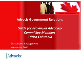 Advocis Government Relations Guide for  Provincial Advocacy  Committee Members British Columbia