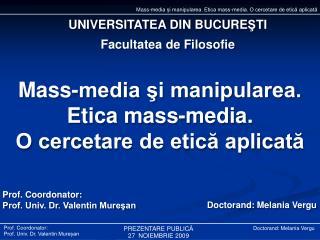 Mass-media şi manipularea. Etica mass-media. O cercetare de etică aplicată