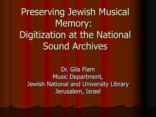 Preserving Jewish Musical Memory:  Digitization at the National Sound Archives