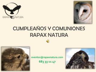 CUMPLEAÑOS Y COMUNIONES RAPAX NATURA