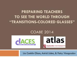 "Preparing Teachers  to See the World Through  ""Transitions-colored Glasses"" COABE 2014"