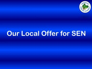 Our Local Offer for SEN