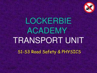 LOCKERBIE ACADEMY TRANSPORT UNIT
