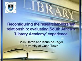 Colin  Darch  and Karin de  Jager University of Cape Town