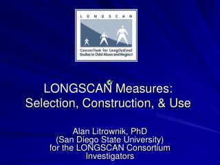 LONGSCAN Measures: Selection, Construction, & Use