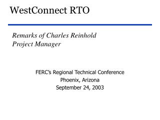 Remarks of Charles Reinhold Project Manager