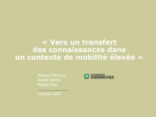 ��Vers un transfert des connaissances dans un contexte de mobilit� �lev�e��