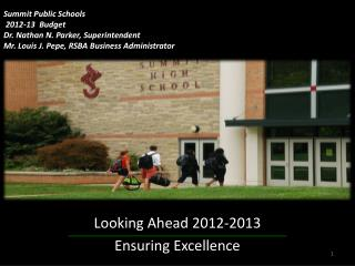 Looking Ahead 2012-2013 Ensuring Excellence