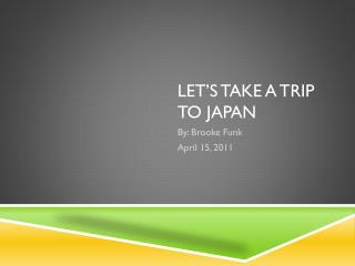 Let�s Take a Trip to Japan