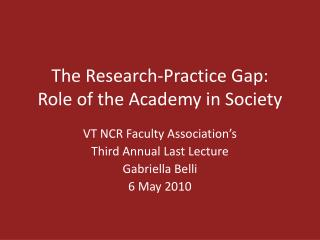 The Research-Practice Gap: Role of the Academy in Society