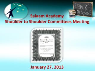 Salaam Academy  Shoulder to Shoulder Committees Meeting January 27, 2013