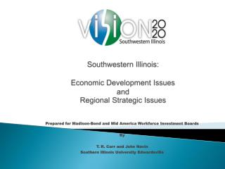 Southwestern Illinois: Economic Development Issues and  Regional Strategic Issues