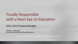 Fiscally Responsible with a Keen Eye on Education