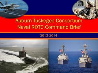Auburn-Tuskegee Consortium Naval ROTC Command Brief