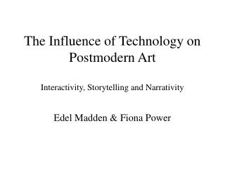The Influence of Technology on Postmodern Art  Interactivity, Storytelling and Narrativity