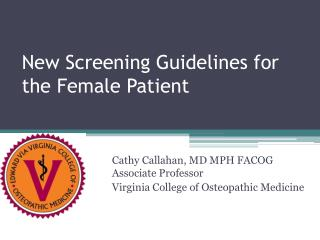 New Screening Guidelines for the Female Patient