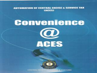 ACES is a Mission Mode Project of Govt. of India under National e-Governance Plan