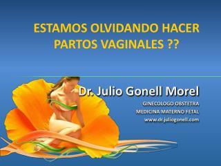 Dr. Julio Gonell Morel GINECOLOGO OBSTETRA MEDICINA MATERNO FETAL  dr.juliogonell