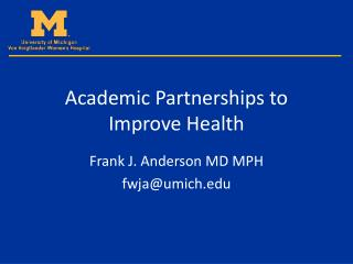 Academic Partnerships to Improve Health