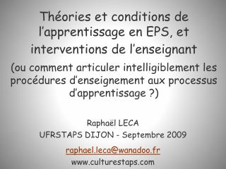 Raphaël LECA UFRSTAPS DIJON - Septembre 2009 raphael.leca@wanadoo.fr culturestaps