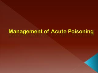 Management of Acute Poisoning