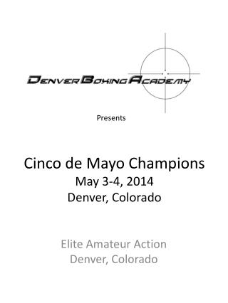 Cinco  de Mayo Champions May 3-4, 2014 Denver, Colorado