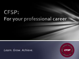 CFSP:  For your professional career