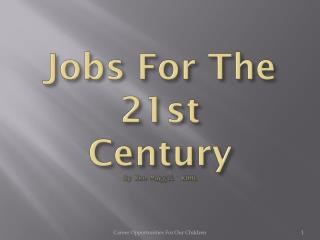 Jobs For The 21st Century By Ken Muggli  K0HL