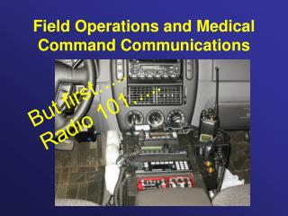Field Operations and Medical Command Communications