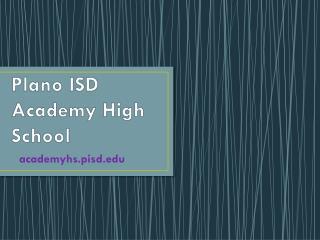 Plano ISD  Academy High School
