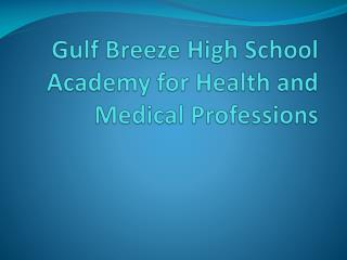 Gulf Breeze High School Academy for Health and Medical Professions