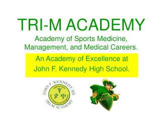 TRI-M ACADEMY    Academy of Sports Medicine, Management, and Medical Careers.