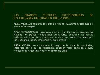 LAS GRANDES CULTURAS PRECOLOMBINAS SE ENCONTRABAN UBICADAS EN TRES ZONAS: