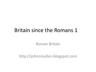 Britain since the Romans 1
