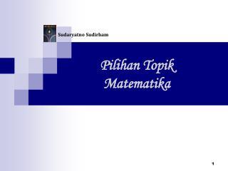 Pilihan Topik Matematika