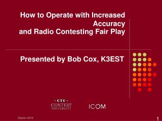 How to Operate with Increased Accuracy and Radio Contesting Fair Play