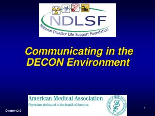 Communicating in the DECON Environment